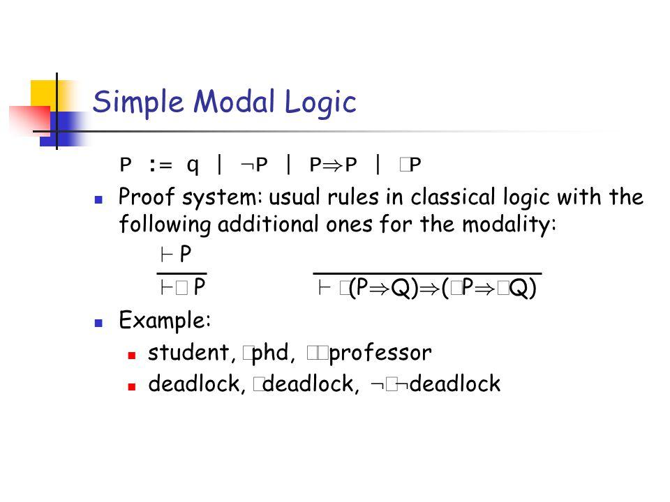 Semantics A model M is a triple (M, R:M $ M, I:Symb !P (M)).