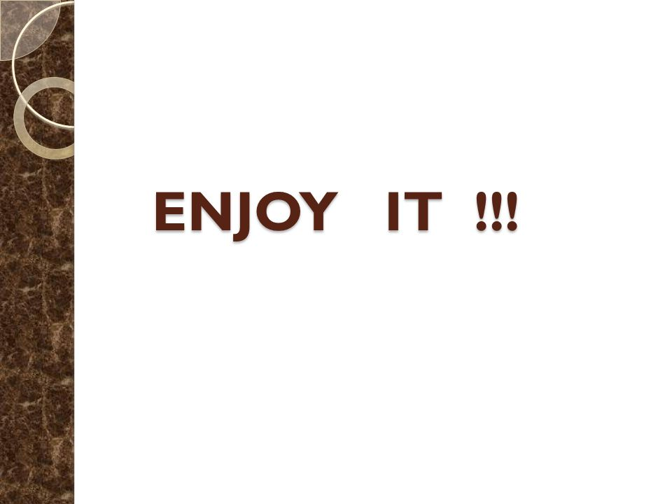 ENJOY IT !!!