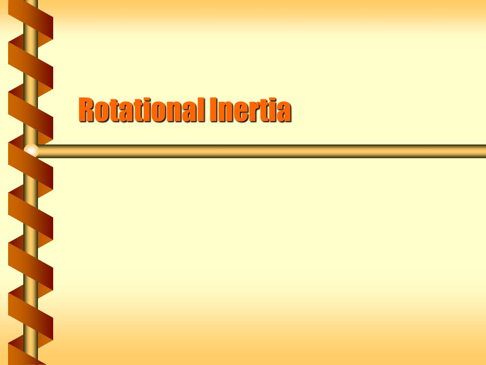 Rotational Inertia