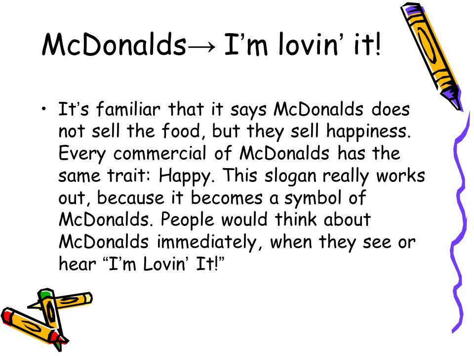 McDonalds → I ' m lovin ' it.