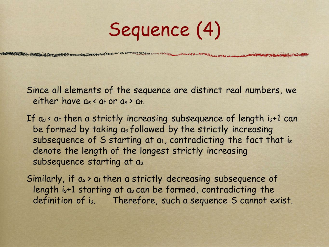 Sequence (4) Since all elements of the sequence are distinct real numbers, we either have a s a t.