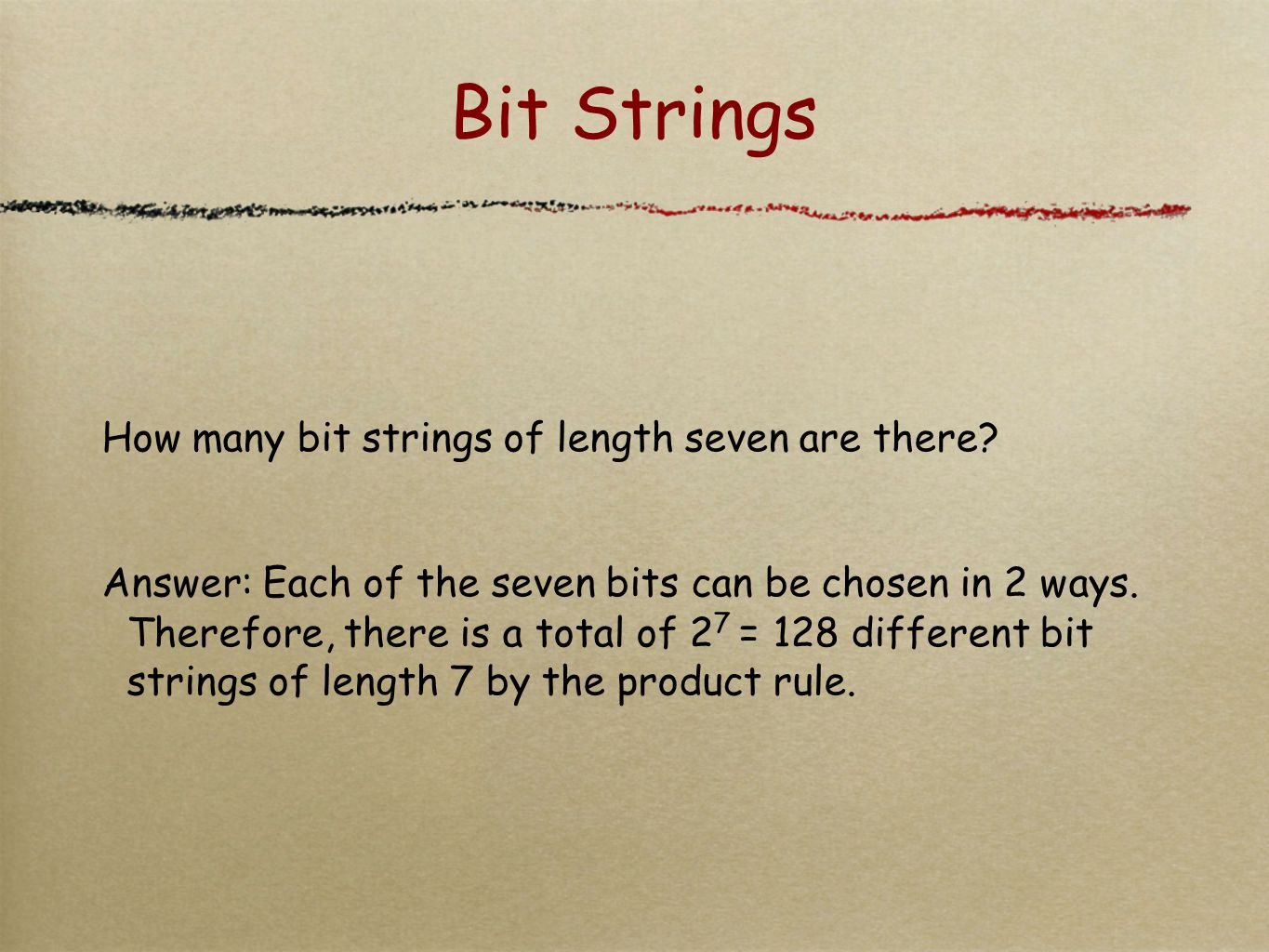 Bit Strings How many bit strings of length seven are there.