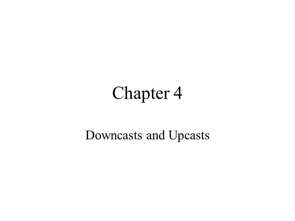 Chapter 4 Downcasts and Upcasts