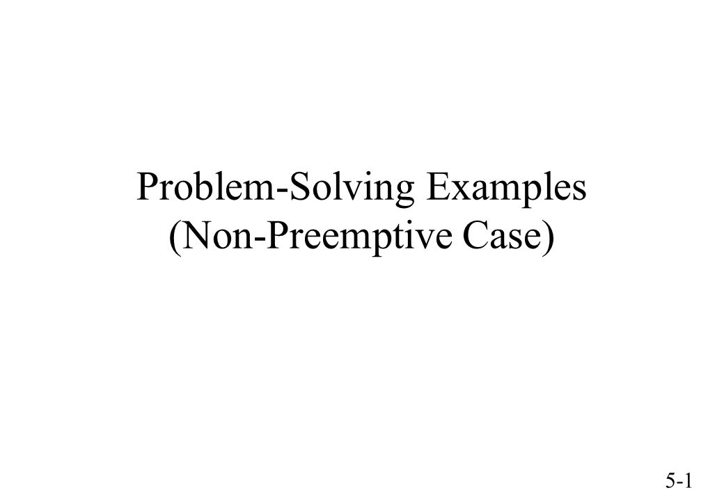 5-1 Problem-Solving Examples (Non-Preemptive Case)