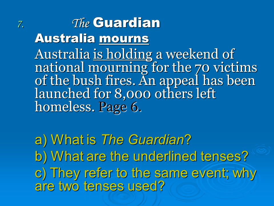 7. The Guardian Australia mourns Australia is holding a weekend of national mourning for the 70 victims of the bush fires. An appeal has been launched