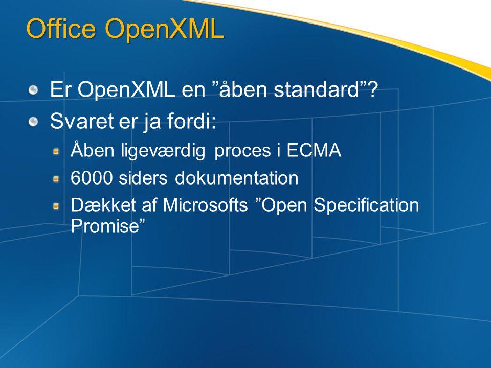 Office OpenXML Er OpenXML en åben standard .