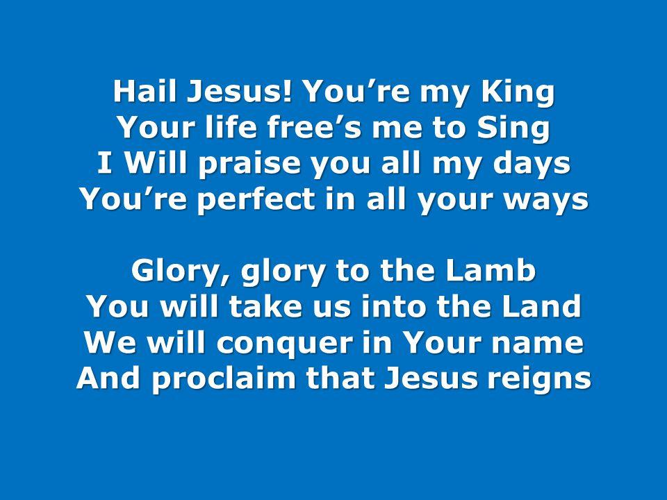 Hail Jesus.