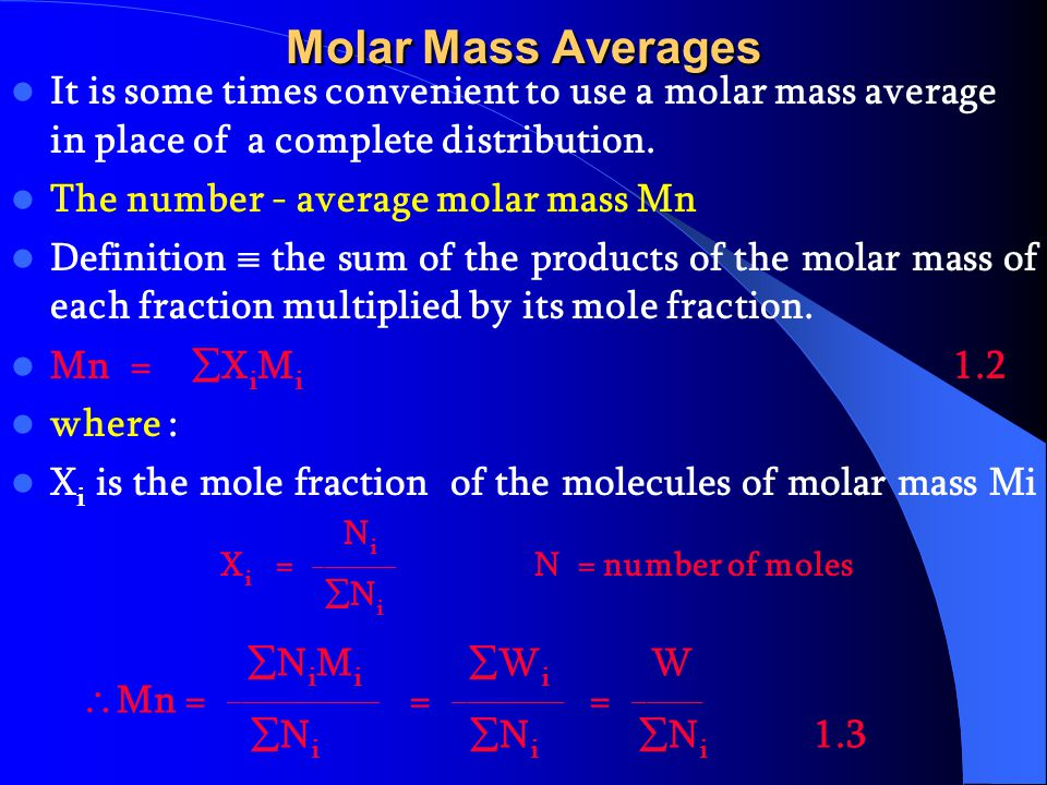 Molar Mass Distribution A polymer sample is a mixture of molecules with different degree of polymerization. In general a polymer contain a range of mo