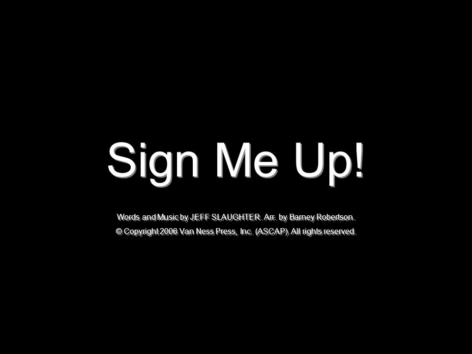 Sign Me Up.Words and Music by JEFF SLAUGHTER. Arr.