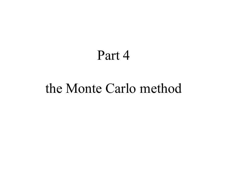 Part 4 the Monte Carlo method