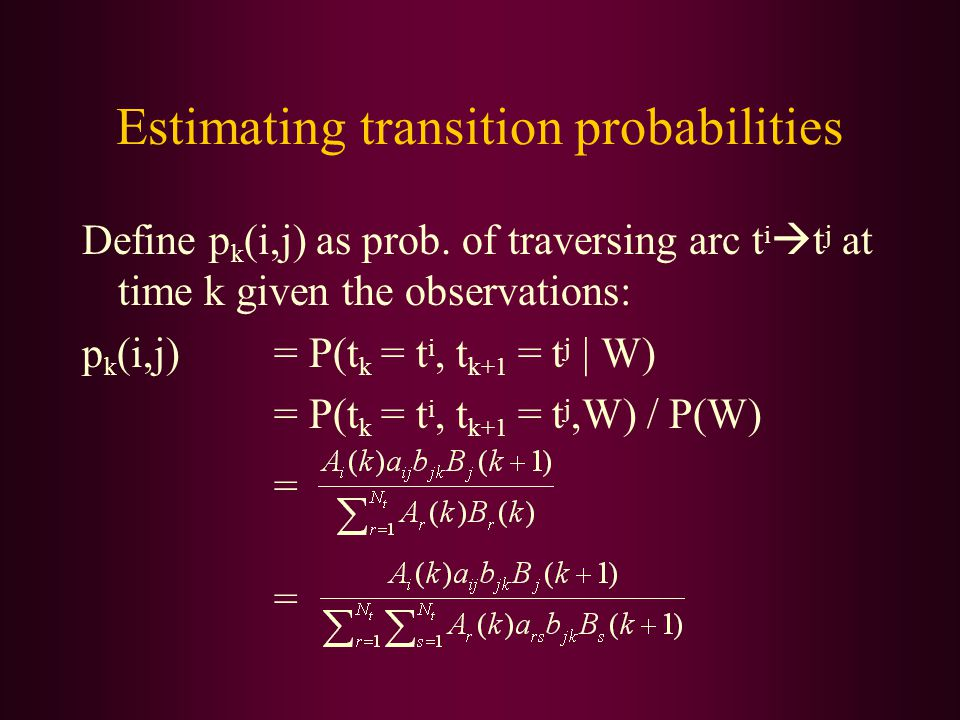 Estimating transition probabilities Define p k (i,j) as prob.