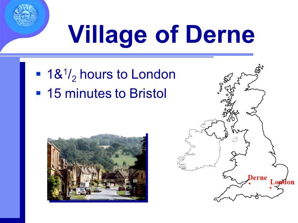 Village of Derne  1& 1 / 2 hours to London  15 minutes to Bristol Derne London