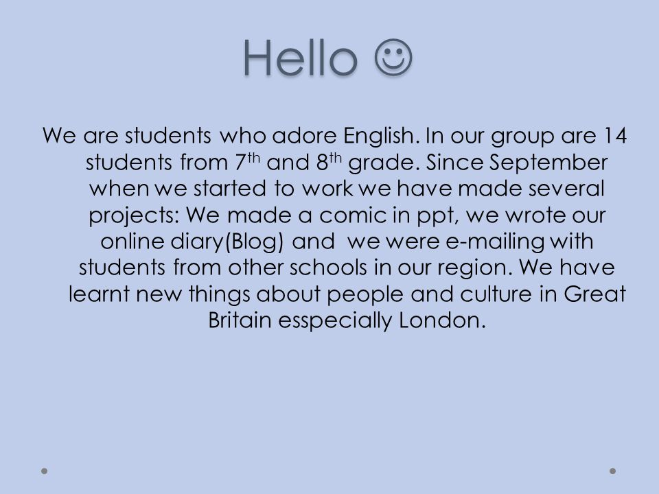 Hello Hello We are students who adore English.