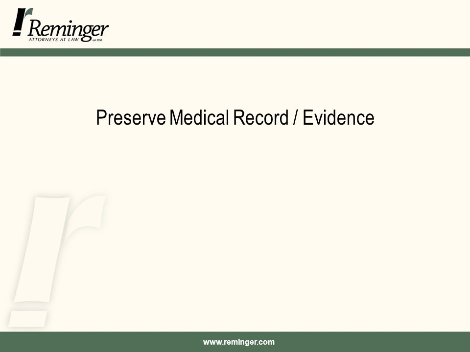 Preserve Medical Record / Evidence