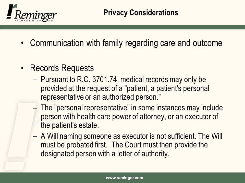 Privacy Considerations Communication with family regarding care and outcome Records Requests –Pursuant to R.C.