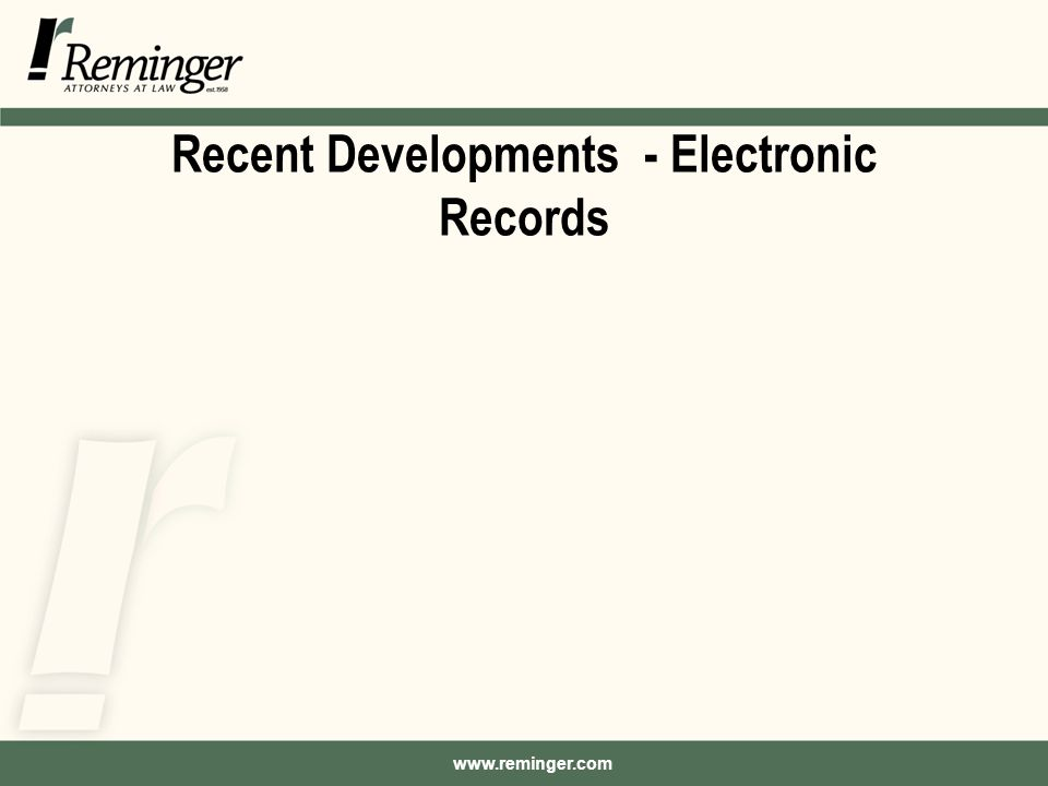 Recent Developments - Electronic Records