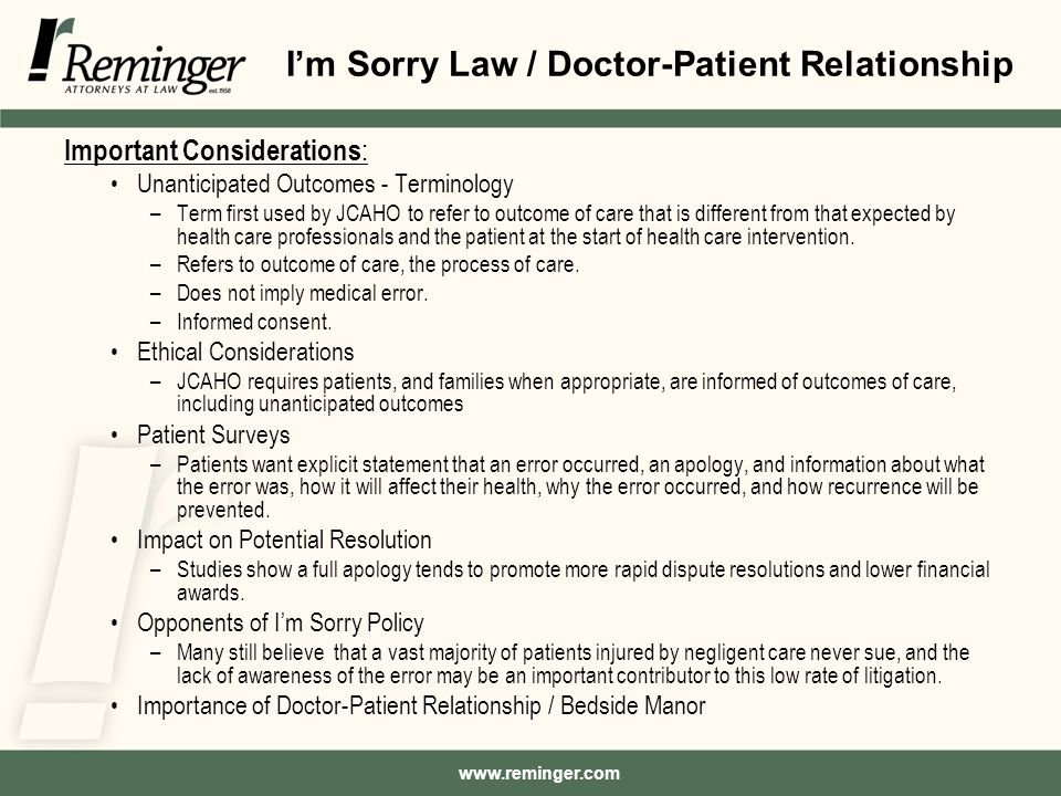 I'm Sorry Law / Doctor-Patient Relationship Important Considerations : Unanticipated Outcomes - Terminology –Term first used by JCAHO to refer to outcome of care that is different from that expected by health care professionals and the patient at the start of health care intervention.