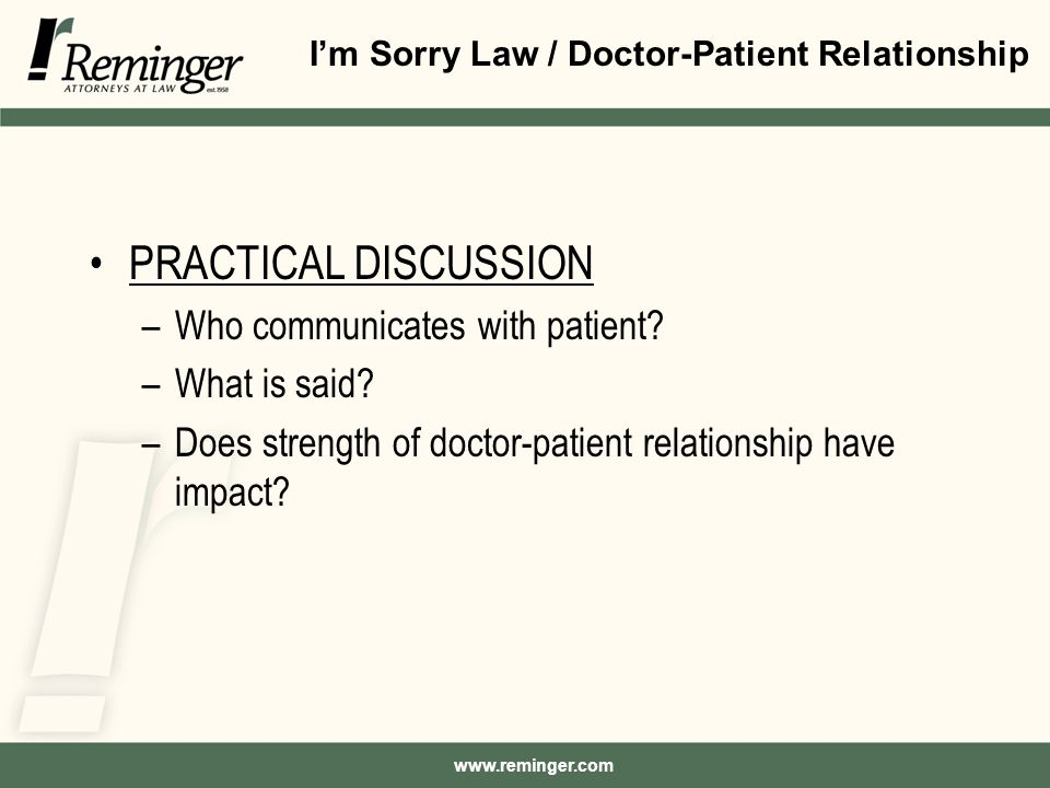 I'm Sorry Law / Doctor-Patient Relationship PRACTICAL DISCUSSION –Who communicates with patient.