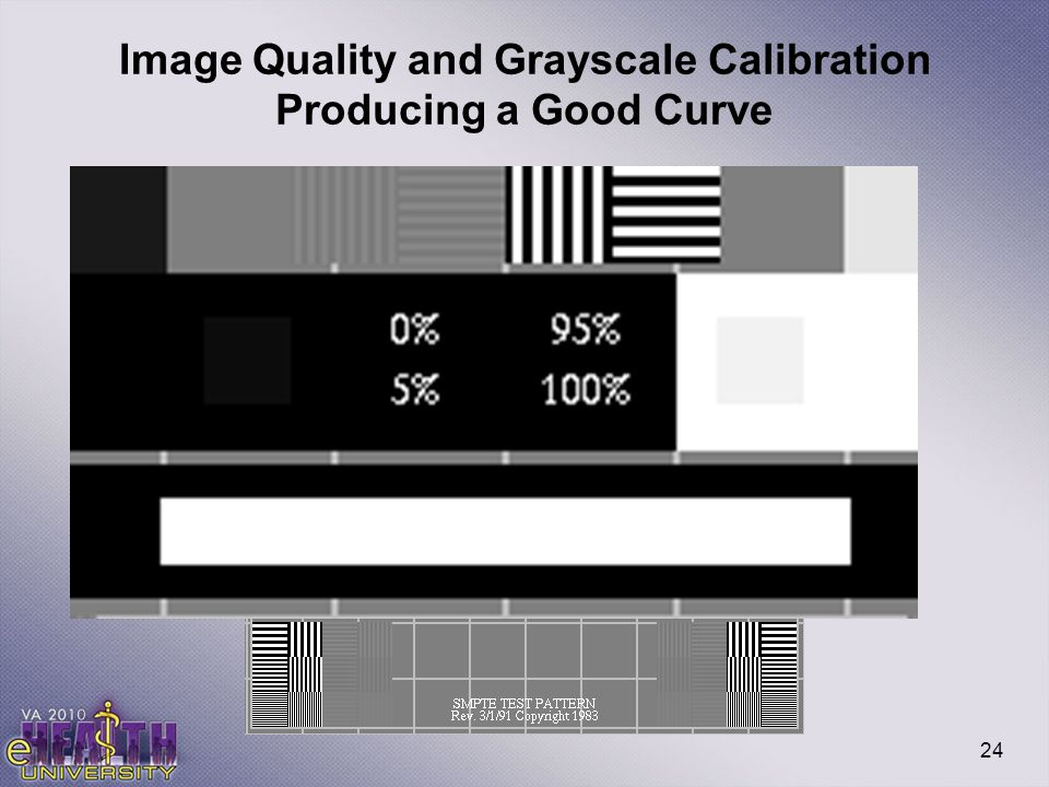 24 Image Quality and Grayscale Calibration Producing a Good Curve
