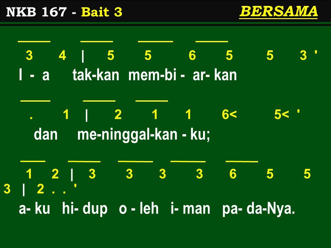 3 4 | 5 5 6 5 5 3 I - a tak-kan mem-bi - ar- kan.