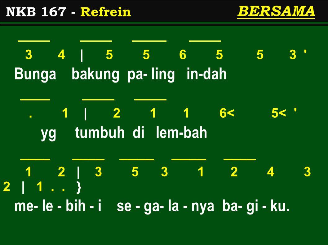 3 4 | 5 5 6 5 5 3 Bunga bakung pa- ling in-dah.