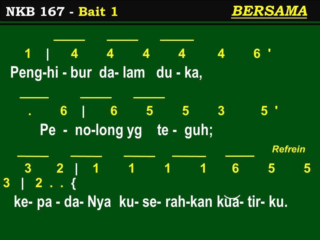 1 | 4 4 4 4 4 6 Peng-hi - bur da- lam du - ka,.
