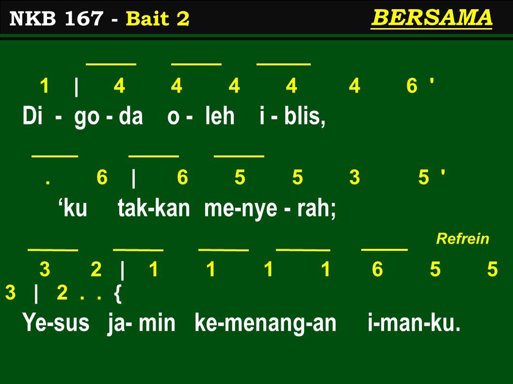 1 | 4 4 4 4 4 6 Di - go - da o - leh i - blis,.