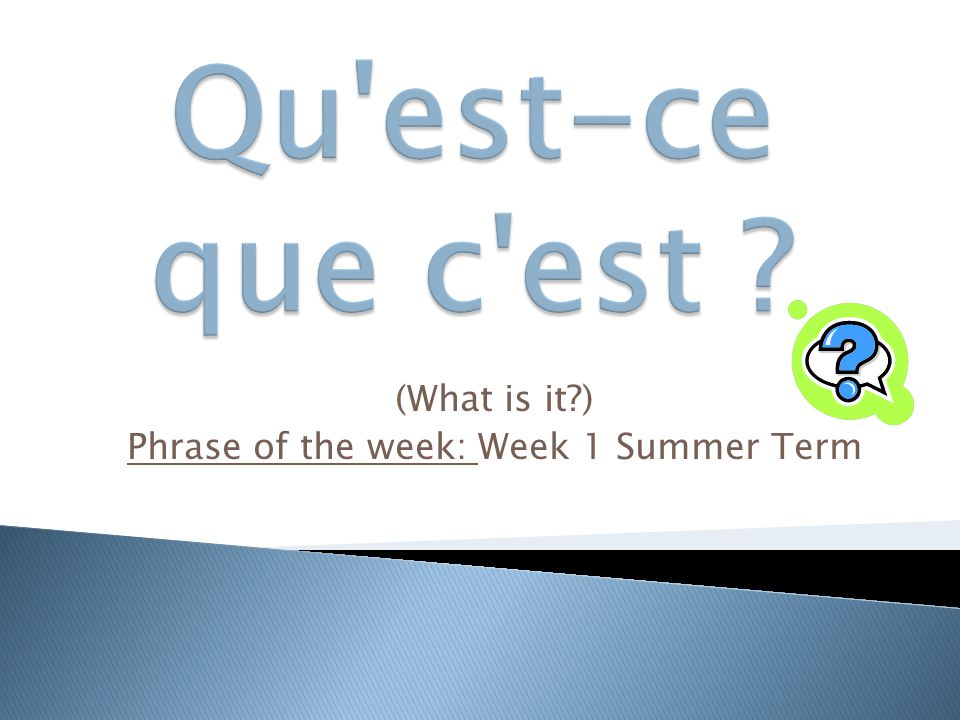 (What is it?) Phrase of the week: Week 1 Summer Term