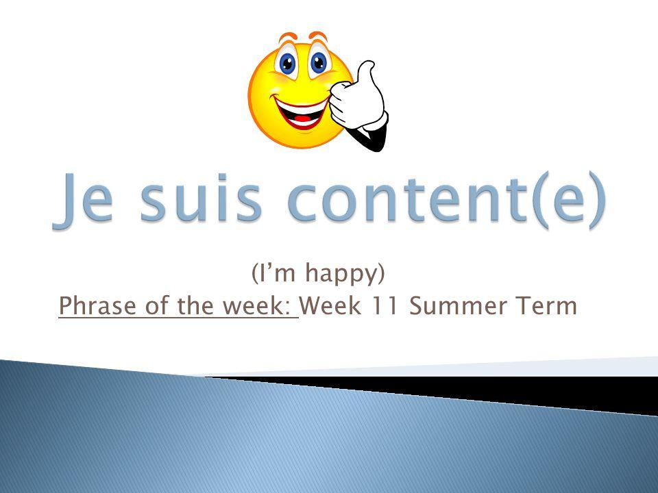 (I'm happy) Phrase of the week: Week 11 Summer Term