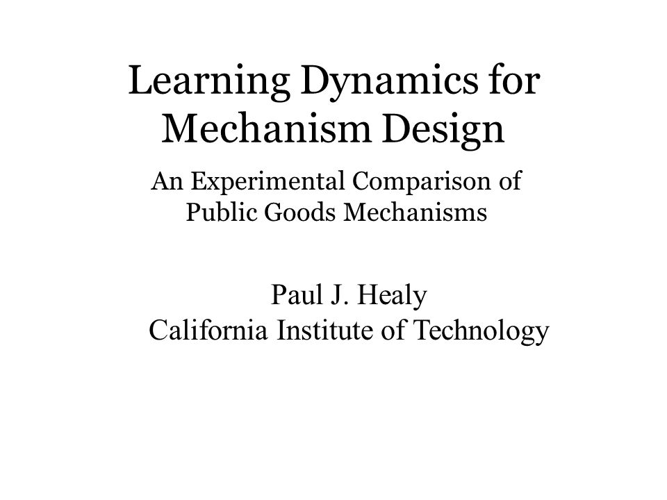 Learning Dynamics for Mechanism Design Paul J.