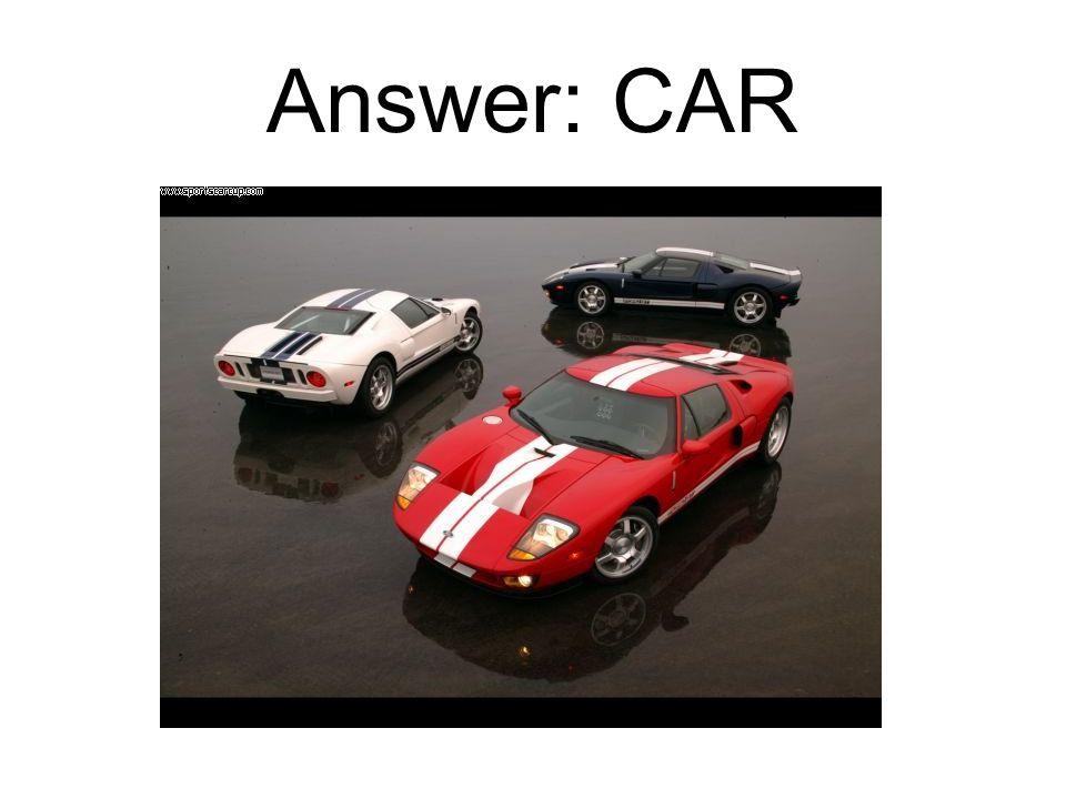 Answer: CAR