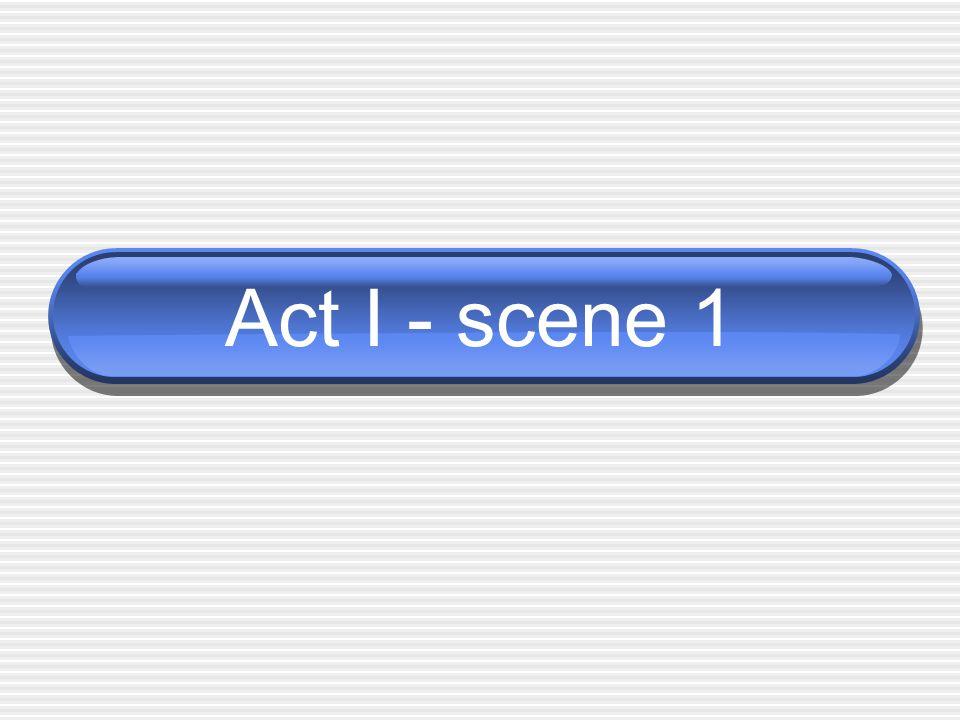 Act I - scene 1
