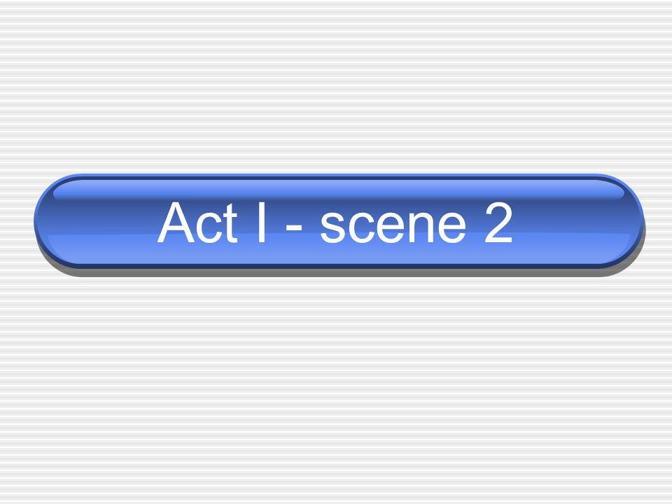 Act I - scene 2