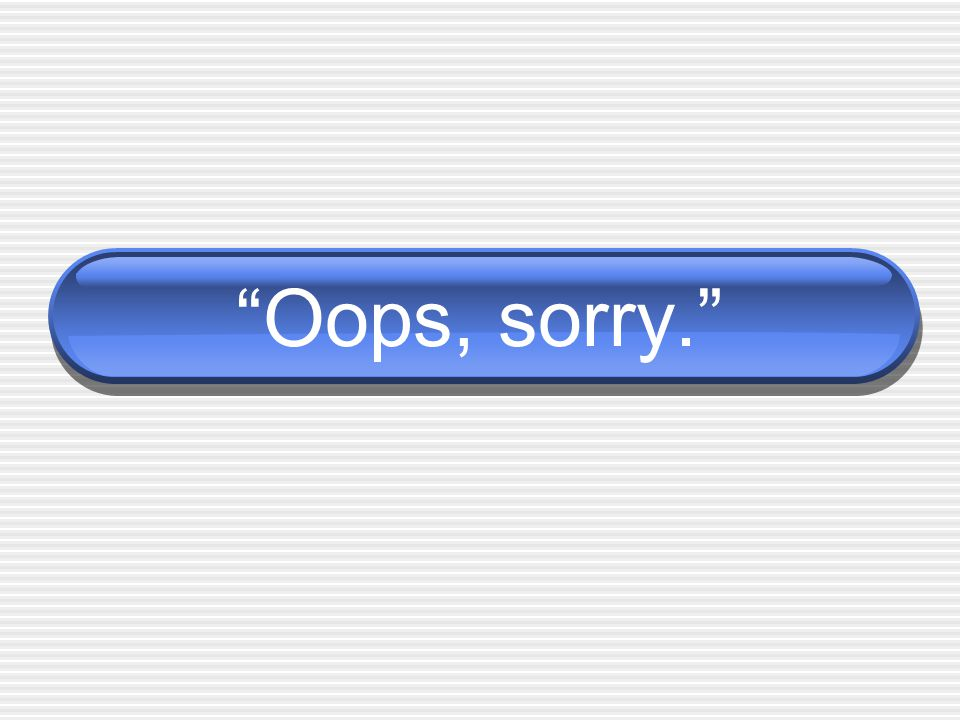 Oops, sorry.