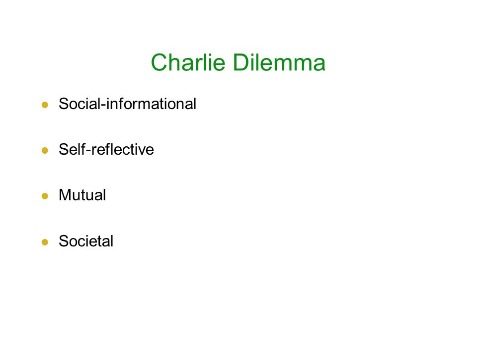 Charlie Dilemma Social-informational Self-reflective Mutual Societal