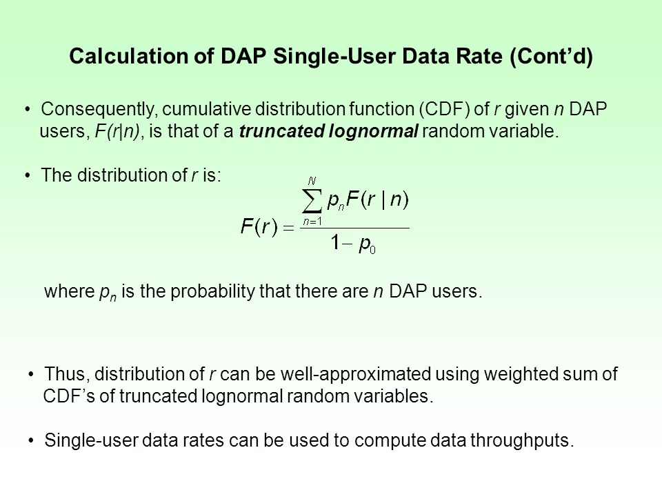 Calculation of DAP Single-User Data Rate (Cont'd) Consequently, cumulative distribution function (CDF) of r given n DAP users, F(r|n), is that of a truncated lognormal random variable.