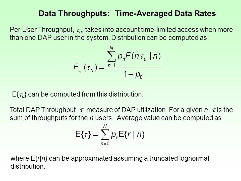 Data Throughputs: Time-Averaged Data Rates Per User Throughput,  u, takes into account time-limited access when more than one DAP user in the system.