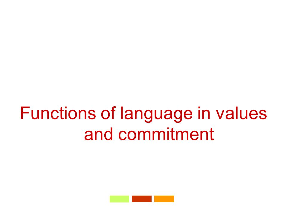 Functions of language in values and commitment