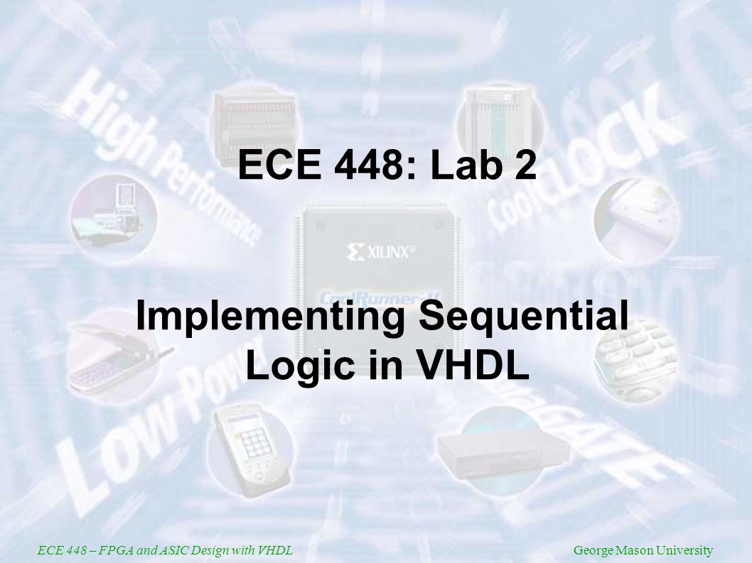 ECE 448 – FPGA and ASIC Design with VHDLGeorge Mason University ECE 448: Lab 2 Implementing Sequential Logic in VHDL
