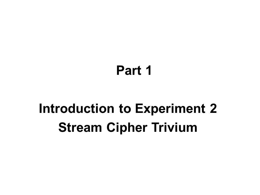 Trivium – Internal Structure t3t3 t2t2 t1t1 s 91 s 92 s 171 s 175 s 176 s 264 s 286 s 287 s 69 Shift Register AND XOR u3u3 u1u1 u2u2