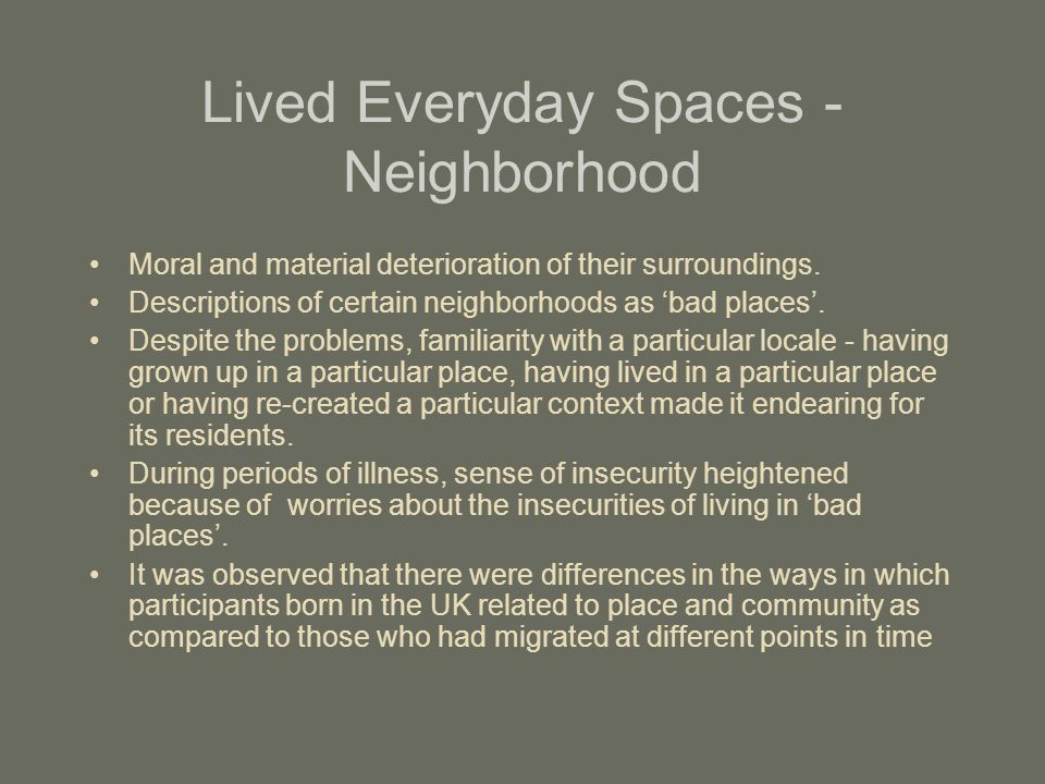 Lived Everyday Spaces - Neighborhood Moral and material deterioration of their surroundings. Descriptions of certain neighborhoods as 'bad places'. De
