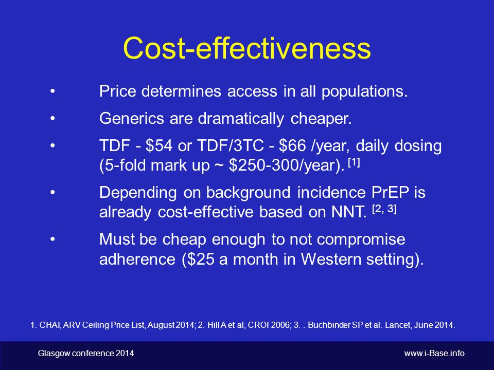 Glasgow conference 2014 www.i-Base.info Cost-effectiveness Price determines access in all populations.