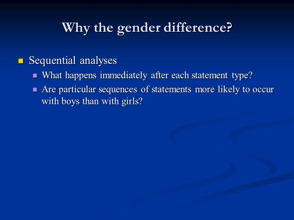 Why the gender difference.