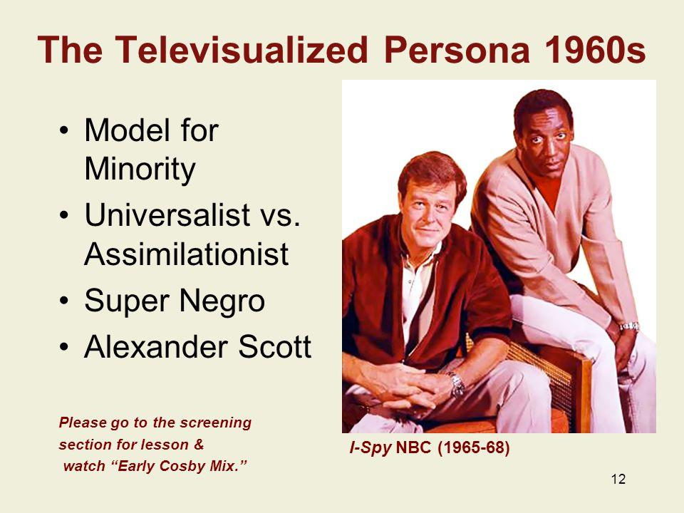 The Televisualized Persona 1960s Model for Minority Universalist vs.