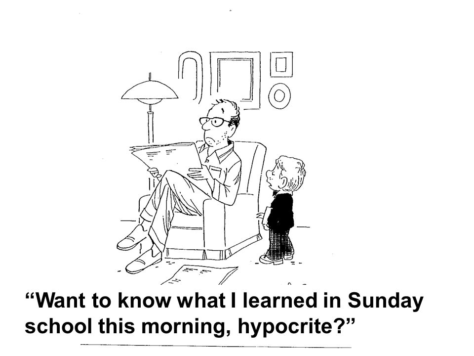 Want to know what I learned in Sunday school this morning, hypocrite?