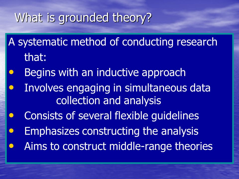 What is grounded theory.