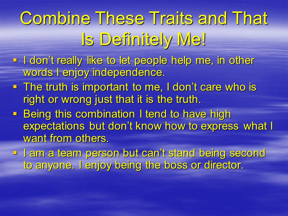 Combine These Traits and That Is Definitely Me.