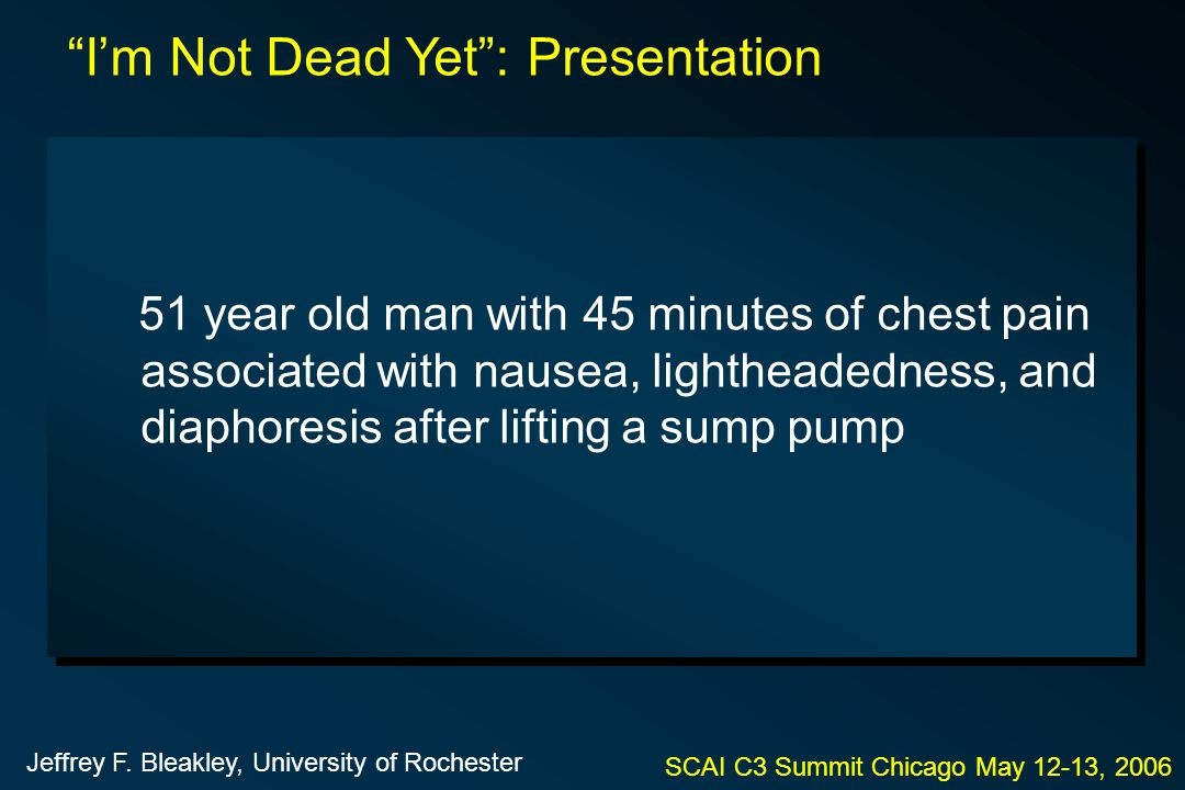 51 year old man with 45 minutes of chest pain associated with nausea, lightheadedness, and diaphoresis after lifting a sump pump SCAI C3 Summit Chicag