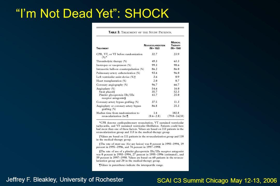 SCAI C3 Summit Chicago May 12-13, 2006 I'm Not Dead Yet : SHOCK Jeffrey F.