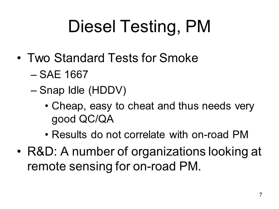 8 Diesel Testing, NOx No State Testing for NOx –Dynamometers expensive –7 states do diesel dyno smoke test Remote Sensing –NOx Measurement Demonstrated –Not offered commercially because of problem of tailpipe location.